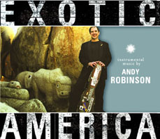 Andy Robinson Exotic America CD
